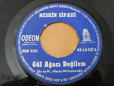 "NESRIN SIPAHI - Gul Agaci Degilem TURKISH FEM Singer ORIG ODEON 7"""
