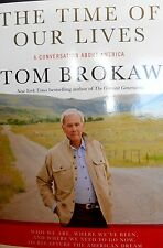 The Time Of Our Lives by Tom Brokaw new PB. A Conversation About America