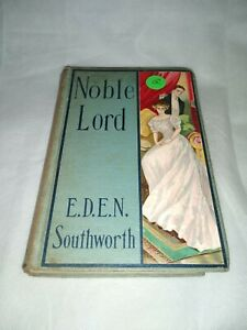 A Noble Lord by Mrs. E.D.E.N. SOUTHWORTH Vintage Hardcover