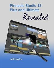 NEW Pinnacle Studio 18 Plus and Ultimate Revealed by Jeff Naylor