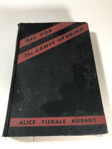 Vintage Oil For The Lamps of China 1933 by Alice Tisdale Hobart Hardcover Book