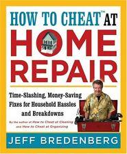 How to Cheatat Home Repair: Time-Slashing, Mone