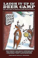 Laugh It Up in Deer Camp: The Very Best of American Deer Hunting Humor