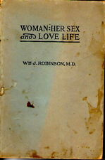 Woman: Her Sex & Love Life by Wm Robinson M.D. SC 1944