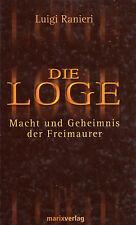DIE LOGE - Macht und Geheimnis der Freimaurer - Buch von Luigi Ranieri - MARIX