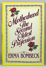 Motherhood : The Second Oldest Profession by Erma Bombeck (1983, Hardcover)