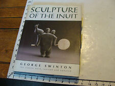 ART book: Sculpture of the Inuit by George Swinton, 1992