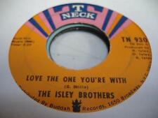 Soul 45 THE ISLEY BROTHERS Love the One You're With on Tneck