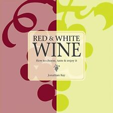 New, Red and White Wine - How to choose, taste and enjoy it, Jonathan Ray, Book