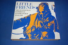 Little Friends - The Fighter Pilots Experience in World War II England.