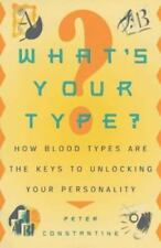 What's Your Type?: How Blood Types Are the Keys to Unlocking Your-ExLibrary