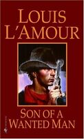Son of a Wanted Man: A Novel by Louis LAmour