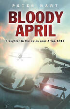 Bloody April: Slaughter in the Skies Over Arras, 1917 (Cassell-ExLibrary