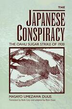 The Japanese Conspiracy : The Oahu Sugar Strike of 1920 by Masayo Umezawa...