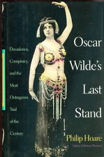 Oscar Wilde's Last Stand:Decadence, Conspiracy Most Outrageous Trial  ~ UNREAD
