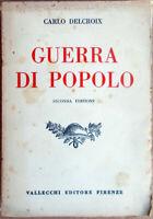 ✅1923 libro Carlo Delcroix GUERRA DI POPOLO Vallecchi Editore Firenze