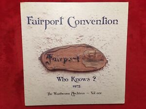 "FAIRPORT CONVENTION  ""WHO KNOWS ? 1975""  LPX2  MOVLP-162  ROCK  IMPORT  UNPLAYED"