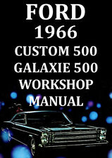 FORD CUSTOM 500 GALAXIE 500 WORKSHOP MANUAL: 1966