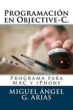 Programación en Objective-C. Programa para MAC y IPhone by Miguel Ángel G....