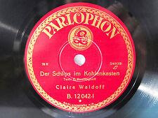 78rpm CLAIRE WALDOFF - Der Schlips im Kohlenkasten - PARLOPHON SCHELLACKPLATTE