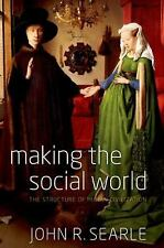 Making the Social World: The Structure of Human Civilization, Searle, John