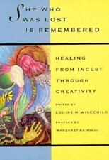 She Who Was Lost Is Remembered: Healing from Incest Through Creativity (New Leaf