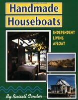 Handmade Houseboats: Independent Living Afloat by Conder, Russell Paperback The