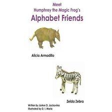 Meet Humphrey the Magic Frog's Alphabet Friends by JoAnn Jackovino (2013,...