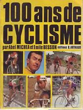 100 ANS DE CYCLISME 1869 -1969 par abel michea et emile besson