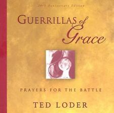 Guerrillas Of Grace: Prayers For The Battle, Ted Loder, Acceptable Book