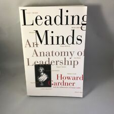 Leading Minds : An Anatomy of Leadership by Howard Gardner and Emma Laskin (1996