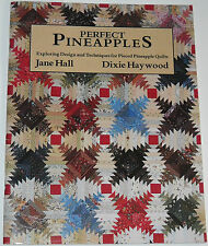 Perfect Pineapples : Exploring Design and Techniques in Pieced Pineapple...
