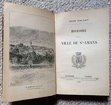 CALVET JEAN. HISTOIRE DE LA VILLE DE ST-AMANS (SAINT-AMANS). 1887. ED. ORIGINALE