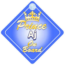 Crown Prince Aj On Board Personalised Boy Car Sign Child Gift