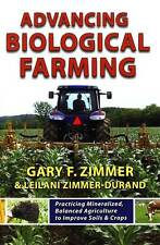 Advancing Biological Farming by Gary F Zimmer & Leilani Zimmer-Durand