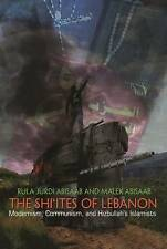 The Shi'ites of Lebanon: Modernism, Communism, and Hizbullah's Islamists by...