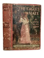 The Eagle's Mate, Classic Romance Novel by Anna A. Chapin 1914 1st Photoplay Ed