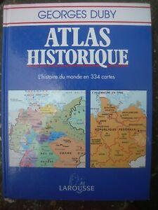 Atlas historique. L'Histoire du monde en 344 cartes. Georges Duby.