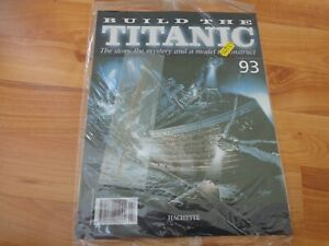 1/250 HACHETTE BUILD THE TITANIC MODEL SHIP ISSUE 93 INC PART PICTURED