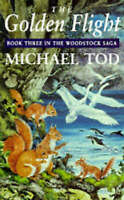 The Golden Flight (The Woodstock saga), Tod, Michael, Very Good Book