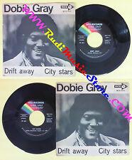 LP 45 7'' DOBIE GRAY Drift away City stars 1973 italy MCA MCS 6531 no cd mc dvd