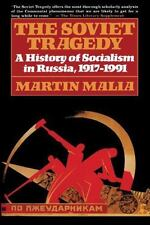 The Soviet Tragedy: A History of Socialism in Russia, 1917-1991 by Martin Malia