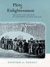 Plots of Enlightenment: Education and the Novel in Eighteenth-Century England b