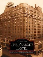 Images of America: The Peabody Hotel by Scott Faragher and Katherine...