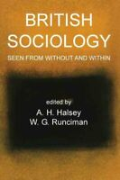 British Sociology Seen from Without And Within, Paperback by Halsey, A. H. (E...
