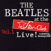 The Beatles at the Star-Club Vol. 1 Live! in Hamburg, Germany; 1962 (CD, 1991)