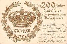 Präge-Litho-AK 1901@ 200 Jahre preussisches Königshaus @ Krone Kranz @ Golddruck