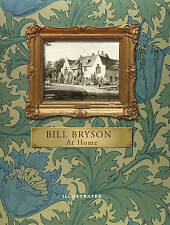 At Home (Illustrated Edition): A short history of private life, Bryson, Bill, Ac