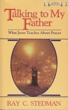 Talking to My Father: What Jesus Teaches About Pra