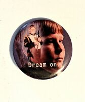 """Dream On. * Vintage Pinback Pin Button 1.25"""" *Combine Shipping!"""